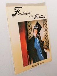"""洋書/ファション ACADEMY/ST. MARTIN'S Paperback """"Fation in the Forties"""" Julian Robinson (1976) GREAT BRITAIN/ U.S.A."""