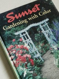"洋書/ガーデニング  Sunset  ""Gardening with Color""  First Printing  (1995)  Sunset Publishing Corporation"