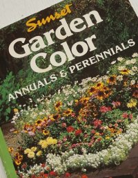 "洋書/ガーデニング  Sunset  ""Garden Color ANNUALS & PERENNIALS""  By the Editors of Sunset Book and Sunset Magazine  (1989)  Seventh printing"