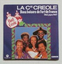 """EP/7""""/Vinyl   Bons baisers de Fort-de-France  (Noël, joyeux Noël)  CHAUD AU COEUR   LA COMPAGNIE CREOLE  (1984)  Zagoa"""