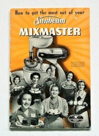 How to get the most out of your  Sunbeam  MIXMASTER  1951  サンビーム ミックスマスター 説明書(レシピ、カタログ)