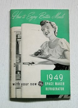 画像1: How to Enjoy Better Meals  with your new GENERAL ELECTRIC COMPAN  1949 SPACE MARKER REFRIGERATOR  GE ジェネラルエレクトリック社 NF-8F 冷蔵庫 説明書(レシピ)