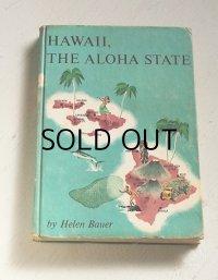 洋書 ハードカバー  HAWAII, THE ALOHA STATE by Helen Bauer  DOUBLEDAY & COMPANY, INC.  1960