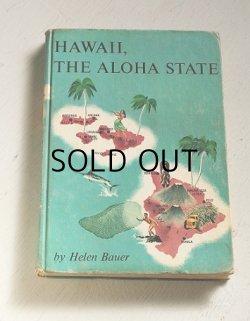 画像1: 洋書 ハードカバー  HAWAII, THE ALOHA STATE by Helen Bauer  DOUBLEDAY & COMPANY, INC.  1960