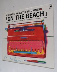 "LP/12""/Vinyl  ON THE BEACH  KUNIHIKO KASE&THE WILD ONE'S  (1981)  discomate ‎  歌詞カード、サイン付"